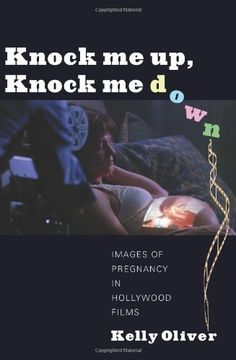Knock Me Up, Knock Me Down: Images of Pregnancy in Hollywood Films by Kelly Oliver, http://www.amazon.com/dp/0231161093/ref=cm_sw_r_pi_dp_duHSrb1X2VP62