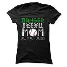 Danger! Baseball mom will shout loudly T Shirt, Hoodie, Sweatshirt