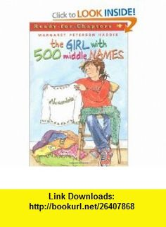 The Girl With 500 Middle Names (9780689841361) Margaret Peterson Haddix, Janet Hamlin , ISBN-10: 0689841361  , ISBN-13: 978-0689841361 ,  , tutorials , pdf , ebook , torrent , downloads , rapidshare , filesonic , hotfile , megaupload , fileserve