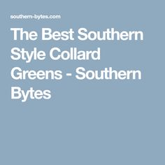 The Best Southern Style Collard Greens - Southern Bytes Southern Style Collard Greens, Collard Greens Recipe, Cooking Bacon, Special Recipes, Southern Recipes, Soul Food, Veggies, Favorite Recipes, Stuffed Peppers