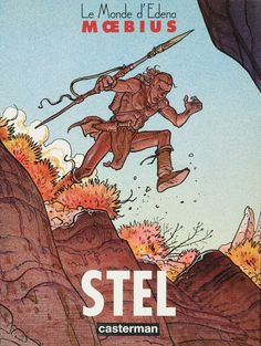 1994 - Stel 1/8  The fourth book in Moebius' Aedena Cycle series, following the Atan-centric The Goddess. Like The Goddess, and the previous Gardens of Aedena, Stel was released simultaneously in France and the United States, as part of Starwatcher Graphics' deal with the Marvel/Epic imprint.