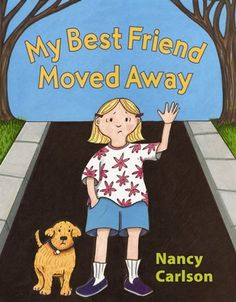 Good read for children moving home - My Best Friend Moved Away by Nancy Carlson When Your Best Friend, Make New Friends, Best Friends, Friend Moving Away, Top Ten Books, Kindergarten Lessons, Social Stories, Childrens Books, The Neighbourhood