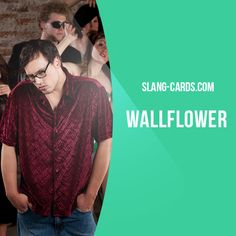 """""""Wallflower"""" means a shy person at a dance or party. Example: William was a wallflower at the party. When everyone was dancing, he was just leaning against the wall. Get our apps for learning English: learzing.com"""
