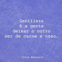 Clara Baccarin #gentileza