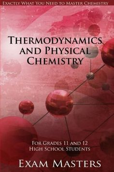 Thermodynamics And Physical Chemistry (High School Chemistry) (Volume Chemistry Book Pdf, Chemistry Textbook, High School Chemistry, Physical Chemistry, High School Science, Teaching Chemistry, Introduction To Organic Chemistry, Student Exam, Chemical Bond