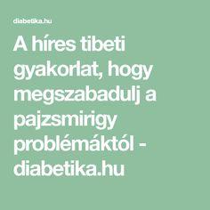 A híres tibeti gyakorlat, hogy megszabadulj a pajzsmirigy problémáktól - diabetika.hu Tibet, Health Care, Album, Beauty, Therapy, Beauty Illustration, Health, Card Book