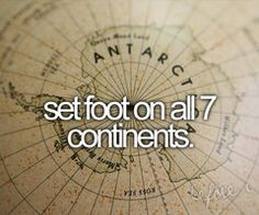 Visit all 7 Continents (do something memorable at each) ~ # 40 on My Bucket List