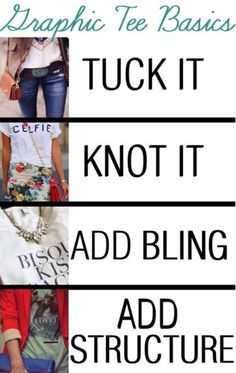 Graphic tops equal versatili-TEE! There are a few basics for fashionable graphic tee outfits - tuck it, knot it, add bling or structure...which is your go-to?