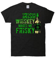 TeeShirtPalace Irish Whiskey Makes Me Frisky St. Patricks Day T-Shirt X-Large Black