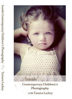 Tamara Lackey on children's photography... Awesome photographer.