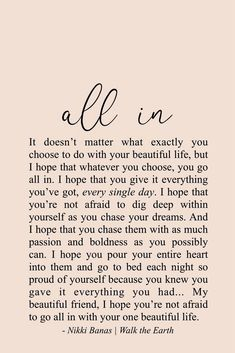 Feb 2020 - Go all in with your life. Healing Quotes, Uplifting Quotes, Meaningful Quotes, Positive Quotes, Motivational Quotes, Inspirational Quotes, Encouragement Quotes, Wisdom Quotes, Words Quotes