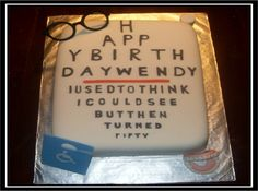 Eye Chart - Over the Hill Cake