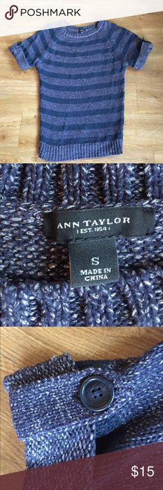 """Ann Taylor short sleeve sweater Super cute short sleeve sweater by Ann Taylor. Striped navy blue with metallic silver. The rolled up sleeve has a cute button detail. Approximate measurements: Length: 27""""  Pit-2pit: 18""""  Please make an offer :) Ann Taylor Sweaters Crew & Scoop Necks"""