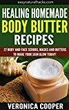 Free Kindle Book -   Healing Homemade Body Butter Recipes: 27 Body And Face Scrubs, Masks And Butters To Make Your Skin Glow Today! (Homemade Body Recipes Book 1) Check more at http://www.free-kindle-books-4u.com/crafts-hobbies-homefree-healing-homemade-body-butter-recipes-27-body-and-face-scrubs-masks-and-butters-to-make-your-skin-glow-today-homemade-body-recipes-book-1/