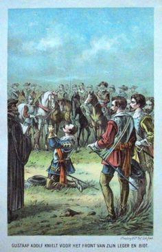 Gustaaf-Adolf-knielt-voor-het-front-van-zijn-leger-en-bidt- Grafic : litho from : de Groote Hervormers Size Picture : 14 x 23,5 cm Year : + 1880 Uitgev. : Tresling & Co-Lith-Amsterdam