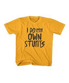 Look at this #zulilyfind! Gold 'I Do My Own Stunts' Tee - Toddler & Kids #zulilyfinds