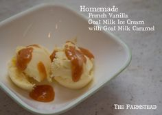 Recipe: French Vanilla Goat Milk Ice Cream and Goat Milk Caramel Sauce