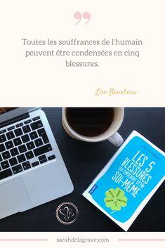 Blessures, guérir, être soi-même, amour de soi, Lise bourbeau, guérison des 5 blessures, livre, must read Vie Simple, Messages, Blogging, Community, Boutique, Happy, Livres, Love