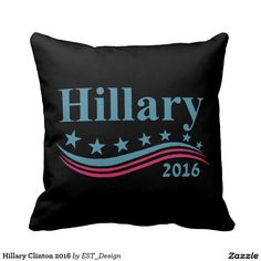 Hillary Clinton 2016 Throw Pillow
