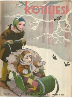 Kotiliesi Magazine cover by Martta Wendelin, Vintage Magazines, Vintage Postcards, Vintage Christmas Cards, Xmas Cards, Retro Graphic Design, Girl Face Drawing, Dashing Through The Snow, Nostalgic Images, Vintage Winter