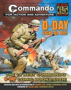 """""""Commando"""": D-Day Fight or Die!: The Twelve Best D-day """"Commando"""" Comic Books Ever! Vintage Comic Books, Vintage Comics, War Comics, Comics Story, Military Diorama, Day Book, Classic Comics, D Day, Comic Book Covers"""