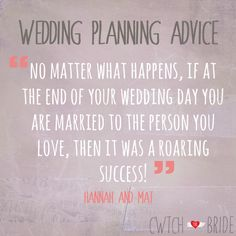 """Wedding Planning Advice: """"No matter what happens, if at the end of your wedding you are married to the person you love, that it was a roaring success!"""" - Hannah & Mat"""