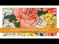 Layering Digital Stamps Tutorial - Splitcoaststampers