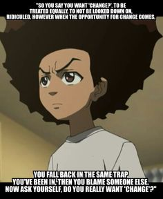 ✤ The Boondocks ✤ This invokes the thought of America's Immigration History.  Once a specific group assimilate that same group will criticize the newcomers.
