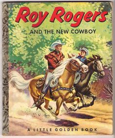 Vintage Little Golden Book Roy Rogers and The New Cowboy 1st Ed
