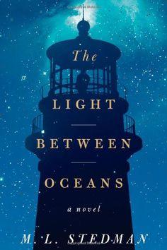The Light Between Oceans: A Novel by M. L. Stedman