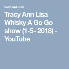 Tracy Ann Lisa Whisky A Go Go show (1-5- 2018) - YouTube