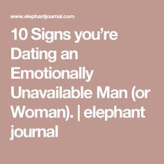 signs youre dating emotionally unavailable woman