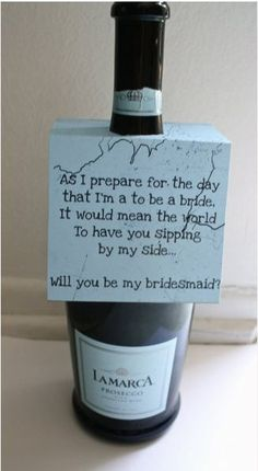 """Bridesmaid """"Proposal"""" idea, love it!  this is perfect bc all my ladies love wine!"""