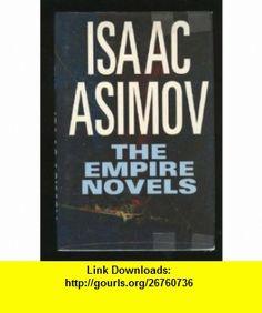 The Empire Novels (9780739431054) Isaac Asimov , ISBN-10: 0739431056  , ISBN-13: 978-0739431054 ,  , tutorials , pdf , ebook , torrent , downloads , rapidshare , filesonic , hotfile , megaupload , fileserve