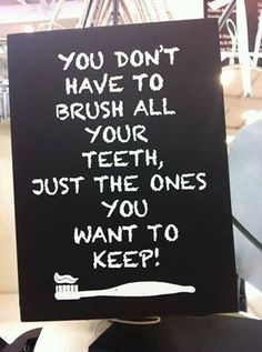 You don't have to brush all your teeth... just the ones you'd like to keep! #strawbridgedental