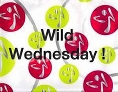It's Wild Wednesday...It must be Zumba Time!  #ZumbaTime #WildWednesday #WeMoveTheWorld