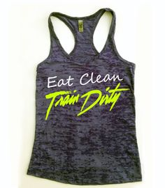 Eat Clean Train Dirty // Workout Tank top // Crossfit tank top // Racerback // Fitness Tank Top on Etsy, $20.00