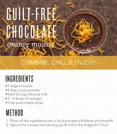Healthier Chocolate orange mousse: Recipe taken from Young Living Europe. Added orange zest instead. Blend together and refrigerate for 1 hour. Orange Mousse, Orange Zest, Chocolate Orange, Healthy Chocolate, Pure Maple Syrup, Cacao Powder, Young Living Essential Oils, Almond Milk, A Food