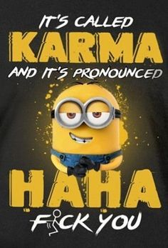 Super Funny Memes Sarcastic Hilarious So True People Ideas Funny Minion Pictures, Funny Minion Memes, Minions Quotes, Funny Jokes, Minions Minions, Memes Humor, Funny Signs, Karma Quotes, Sarcastic Quotes