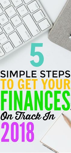 5 simple steps to get your finances on track in 2018. How to get my finances on track. Financial planning. Ways to organize finances. Frugal and thrifty living. Plan for the future. #finance #frugal #financialtips