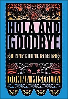 Kim Fay on Donna Miscolta's latest book. https://lareviewofbooks.org/article/beyond-the-confines-of-race-and-culture-hola-and-goodbye-una-familia-in-stories/