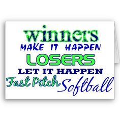 softball pictures and quotes | Winners....Fast Pitch Softball Cards from Zazzle.com