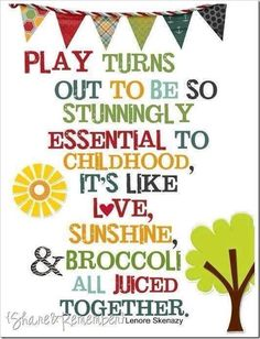 Always make time to play!