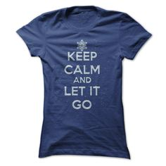 Keep Calm and Let It Go T Shirt