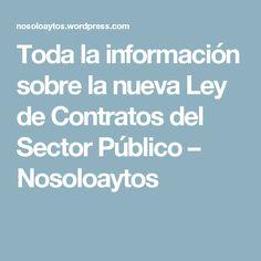 Toda la información sobre la nueva Ley de Contratos del Sector Público – Nosoloaytos