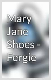 mary jane shoes fergie lyrics - Google Search