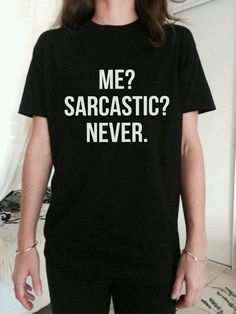 Sarcastic never shirt