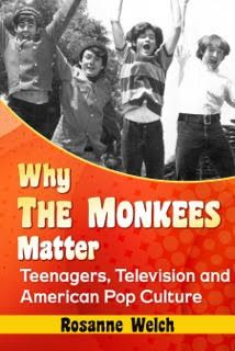 Why The Monkees Matter Now Available on Kindle Reader, Smartphones and Tablets – Rosanne Welch, Ph.D