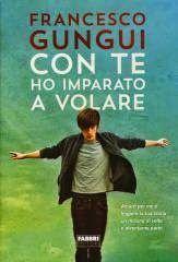 Romance and Fantasy for Cosmopolitan Girls: Con te ho imparato a volare - Francesco Gungui