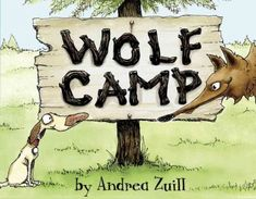 Wolf camp by Andrea Zuill. Homer the dog goes away to wolf camp to learn how to bring out his inner wolf. Ya Books, Great Books, Camping Books, Penguin Random House, Book Lists, Childrens Books, Best Children Books, The Book, Wolf